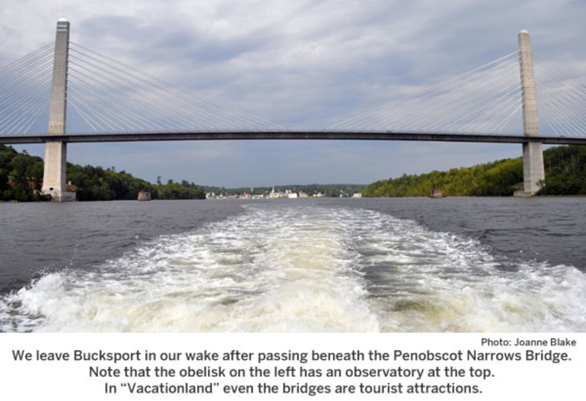 We leave Bucksport in our wake after passing beneath the Penobscot Narrows Bridge.