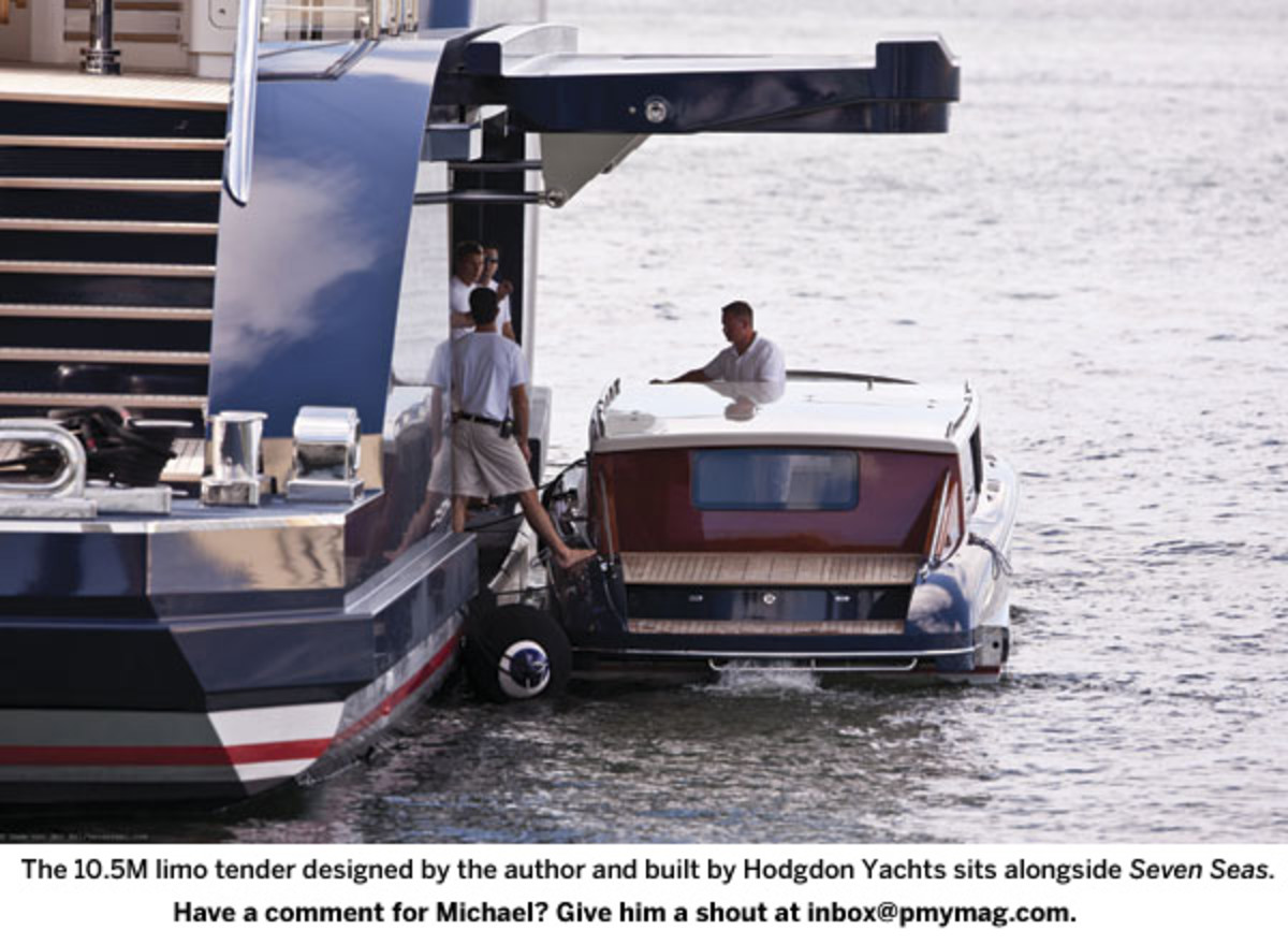 The 10.5M limo tender designed by the author and built by Hodgdon Yachts sits alongside Seven Seas.