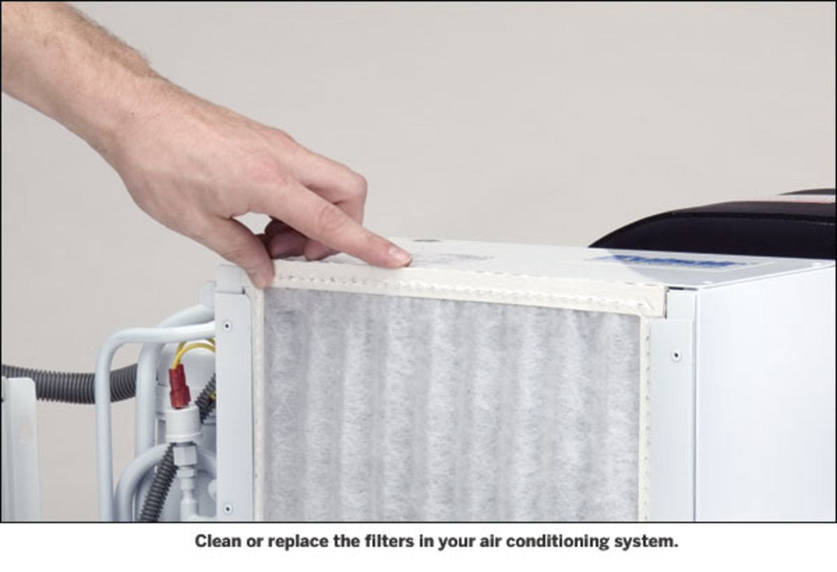 Clean or replace the filters in your air conditioning system